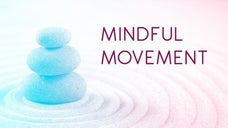 Mindful Movement